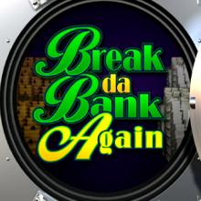 Break da Bank Again logo logo